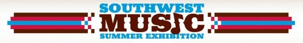 Southwest Music Summer Exhibition